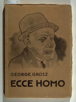 Ecce Homo (Behold the Man) (Berlin: Malik-Verlag, [1923])
