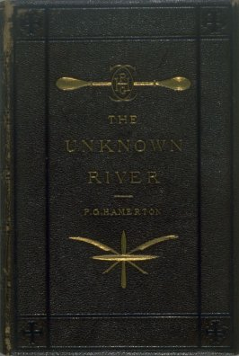 The Unknown River (Boston: Roberts Brothers, 1872)