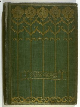 An Island Garden, a book by Celia Thaxter with 21 pictures and illuminations by Childe Hassam
