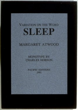 Variation on the Word SLEEP by Margaret Atwood ([San Francisco]: Pacific Editions, 1991)