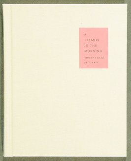 A Tremor in the Morning by Vincent Katz (New York: Peter Blum Edition, 1986)