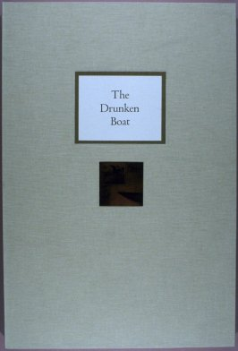 The Drunken Boat (Le Bateau Ivre) by Arthur Rimbaud (San Francisco: Aurobora Press, 1998)