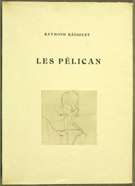 Les Pélican (The Pelicans) by Raymond Radiguet (Paris: Galerie Simon; 1921).