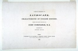 Preliminary page (Title page) in the album, Various Subjects of Landscape, Characteristic of English Scenery (London: John Constable, 1830-[1832]