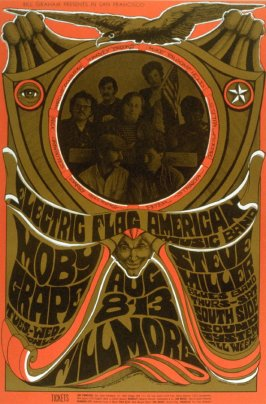 Electric Flag American Music Band, Moby Grape, Steve Miller Blues Band, South Side Sound System, August 8 - 13, Fillmore Auditorium