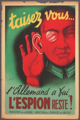 Taisez vous . . . l'Allemand a fui, l'espion reste! (Be Quiet! The German Has Fled but the Spy Is Still Here!)
