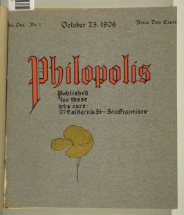 Cover for Vol. One, No. 1, in the book, Philopolis, A Monthly Magazine for Those Who Care (San Francisco: 1907), vol. 1Philopolis, A Monthly Magazine for Those Who Care (San Francisco: 1907), vol. 1