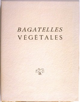 Bagatelles végétales by Michel Leiris by Michel Leiris (Paris: Jean Aubier, 1956)