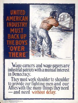 "United States Industry must back up the boys ""over there"" - World War I Poster"