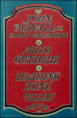 John Mayall & the Blues Breakers, Arlo Guthrie, Loading Zone, February 8 - 10, Fillmore Auditorium