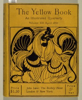 The Yellow Book, An Illustrated Quarterly, Volume XIII,April 1897 (London: Elkin Mathews & John Lane…, 1897)