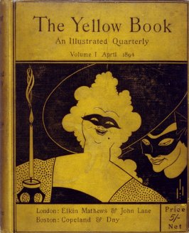The Yellow Book, An Illustrated Quarterly, Volume I, April 1894 (London: Elkin Mathews & John Lane…, 1894)