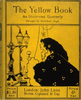 The Yellow Book, An Illustrated Quarterly, Volume III, October 1894 (London: Elkin Mathews & John Lane…, 1894)