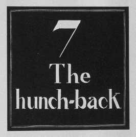 Heading for Chapter 7, The Hunchback, in the book Destiny, A Novel in Pictures by Otto Nückel (New York: Farrar and Rinehart,Inc. [1930 ])
