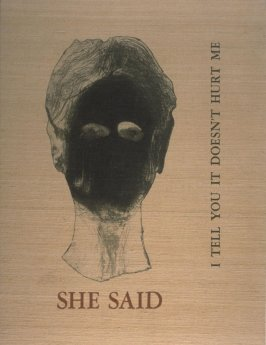 She Said: I tell you it doesn't hurt me by Mary Julia Klimenko (San Diego: Brighton Press, 1991)