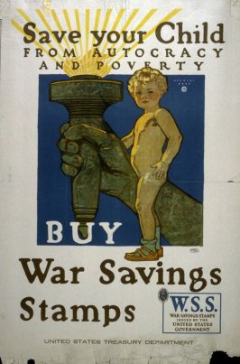 Save Your Child From Autocracy and Poverty - World War I Poster