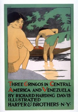 Three Gringos in Central America and Venezuela by Richard Harding Davis