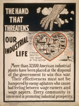 The hand that threatens our industrial life - World War I Poster