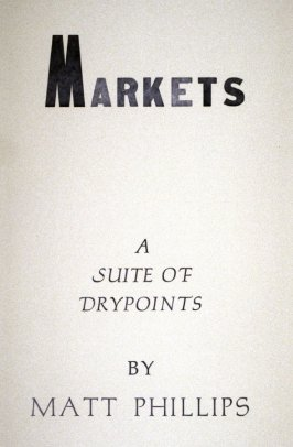 Markets - A Suite of Drypoints by Matt Phillips
