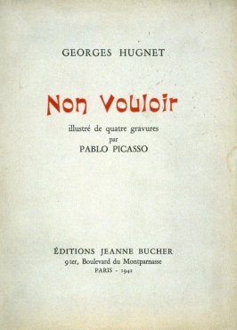 Non vouloir by Georges Hugnet, illustrated with four prints by Pablo Picasso (Paris:Editions Jeanne Bucher, 1942)