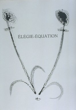 """Élégie-Équation"" (Elegy-Equation), pg. 37, in the book Corps perdu (Lost Body) by Aimé Césaire (Paris: Editions Fragrance, 1950)"