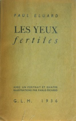 Les Yeux fertiles (The Fertile Eyes) by Paul Eluard (Paris: G. L. M. [Guy Lévis Mano], 1936)