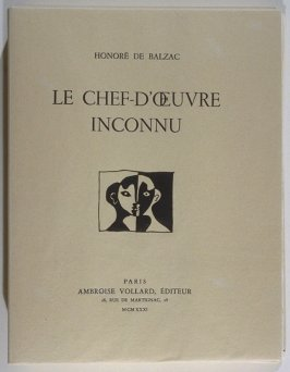 Le Chef-d'oeuvre inconnu (The Unknown Masterpiece) by Honoré Balzac (Paris: Ambroise Vollard, Editeur, 1931)