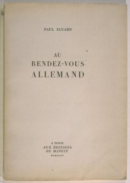 Au Rendez-Vous Allemand by Paul Eluard (Paris: Aux Editions de Minuit, 1944)