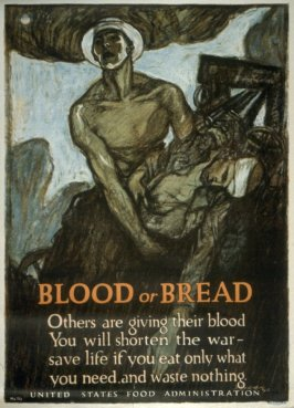 Blood or Bread- World War I Poster