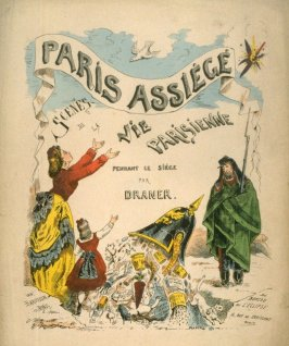 Paris assiégé (Paris Besieged), title page of the series Paris assiégé, scènes de la vie parisienne pendant le siège (Paris Besieged, Scenes of Parisian Life during the Siege)