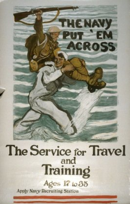 The Navy Put 'em Across, The Service for Travel and Training, Ages 17 to 35 - World War I poster