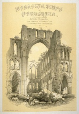 Rievaulx Abbey: Choir, title page for volume 2, second plate opposite page 56, and thirty-sixth plate in the book, The Monastic Ruins of Yorkshire by Edward Churton (York: Robert Sunter,[ ca. 1855])