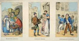 Roasted Apples; Singing Birds; Distressed Sailors, from the series 'Characteristic Sketches of the Lower Orders'
