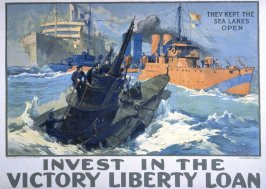 They Kept the Sea Lanes Open / Invest In the Victory Liberty Loan - World War I Poster