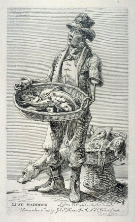 Live Haddock, from the series 'Etchings of Remarkable Beggars, Itinerant Traders, and other Persons of Notoriety in London and its Environs'