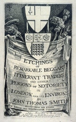 Title-page to the series 'Etchings of Remarkable Beggars, Itinerant Traders, and other Persons of Notoriety in London and its Environs, by John Thomas Smith'