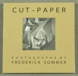 First image (detail of sixth image ) on cover of one side of the book Cut-Paper, Photographs by Frederick Sommer/ Frederick Sommer Makes a Cut-Paper , Photographs by Jonathan Clark (Mountain View CA: Artichoke Editions, 1998)