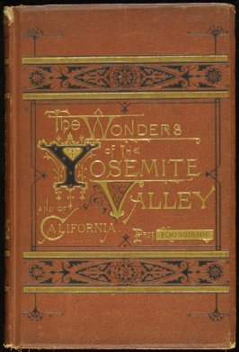 The Wonders of the Yosemite Valley and of California by Samuel Kneeland (Boston: Alexander Moore, 1871)
