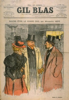 "Savoir Etre Le Grand Duc by Alexandre Hepp from the Paris Daily ""Gil Blas"" (9 April 1897)"