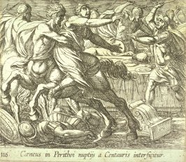 Caeneus in Perithoi nuptijs a Centauris interificitur (The Battle of the Lapithae and the Centaurs), pl.116 from the series Ovid's Metamorphoses