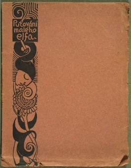 Cover, for the book Putováni malého elfa (The Wanderings of the Little Elf) by Josef Simanka (Unknown: Josef Váchal, 1911)