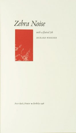 Title page, in the book Zebra Noise with a flatted seventh by Richard Wagener (Berkeley, CA: Peter Koch, 1998)