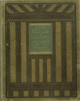 Later Reliques of Old London with introduction and descriptions by Henry B. Wheatley (London: George Bell & Sons, 1897)
