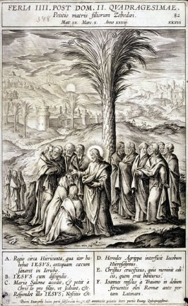 The Mother of the Son of Zabadee Before Christ, plate 82 from P. Jeronimo Nadal, Evangelicae Historiea Imagines (Antwerp, 1593)