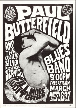 """Paul Butterfield,"" Paul Butterfield Blues Band, Quicksilver Messenger Service, March 25 - 27, Fillmore Auditorium"