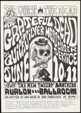 """The Quick and the Dead,"" Grateful Dead, Quicksilver Messenger Service, New Tweedy Brothers, June 10 & 11, Avalon Ballroom"