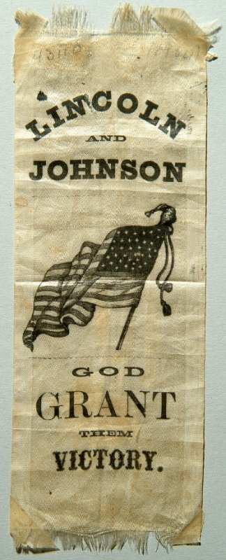 """Lincoln-Johnson presidential campaign ribbon: """"Lincoln and Johnson - God Grant them Victory"""""""