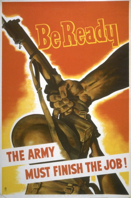 Be Ready / The Army Must Finish the Job! - World War II Poster