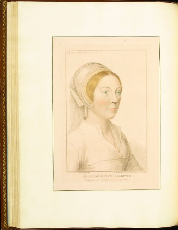 Queen Catherine Howard (Unknown Lady) , plate 42 in the book Imitations of Original Drawings by Hans Holbein in the Collection of His Majesty (London: John Chamberlaine, 1792)
