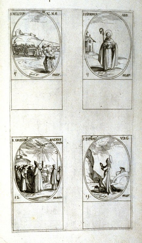 St. Melito of the Forty Martyrs, March 11; St. Firmin Abbot, March 11; St. Gregory the Great, Pope, March 12; St. Euphrasia,Virgin, , March 13; twenty-first plate from the book, Les IMAGES DE TOUS/LES SAINCTS ET SAINTES /DE L'ANNÉE... (Images of All the S